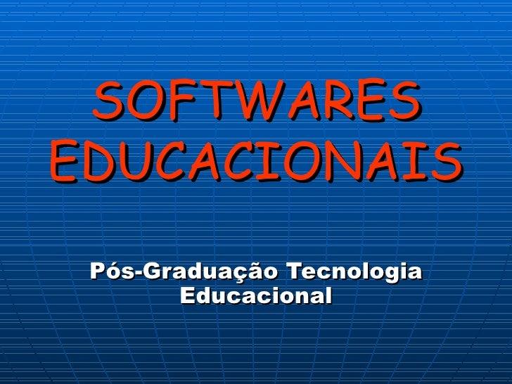 SOFTWARES EDUCACIONAIS Pós-Graduação Tecnologia Educacional
