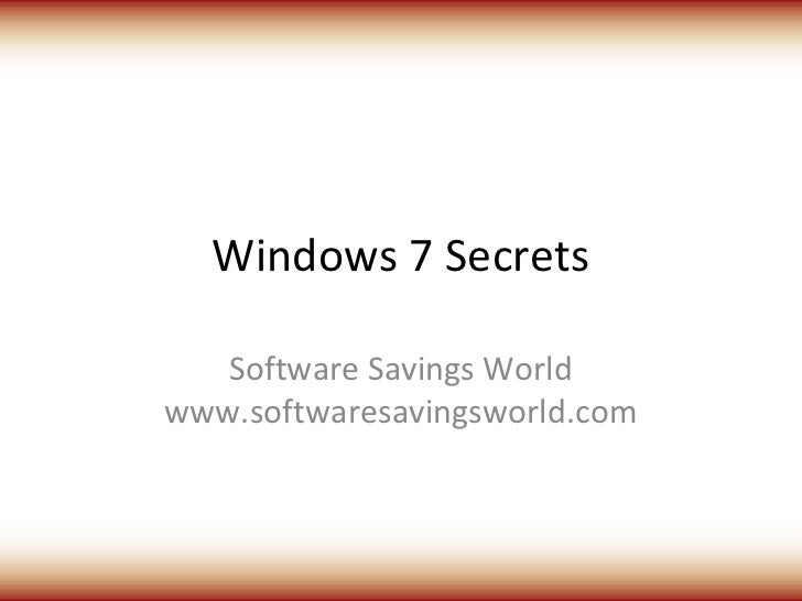 Windows 7 Secrets   Software Savings Worldwww.softwaresavingsworld.com