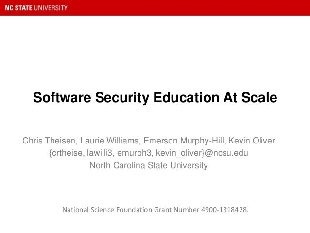 Software Security Education At Scale Chris Theisen, Laurie Williams, Emerson Murphy-Hill, Kevin Oliver {crtheise, lawilli3...