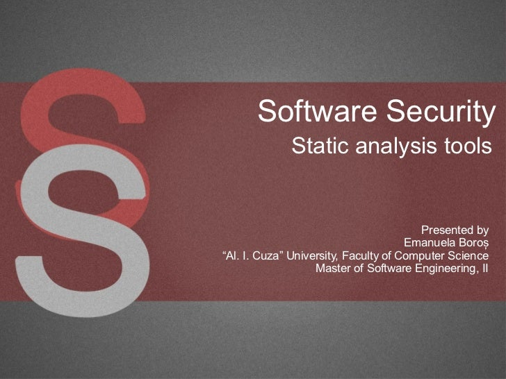 Software Security             Static analysis tools                                        Presented by                   ...
