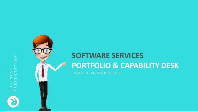 SOFTWARE SERVICES PORTFOLIO & CAPABILITY DESK BUSINESS PRESENTATION EMVIGO TECHNOLOGIES (P) LTD.
