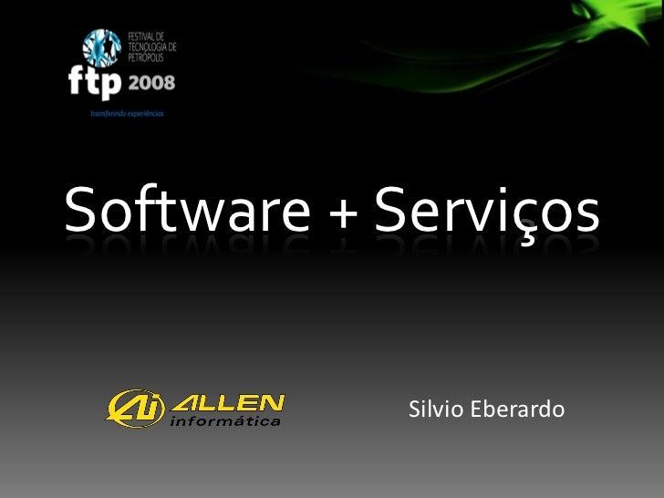 Software + Serviços              Silvio Eberardo