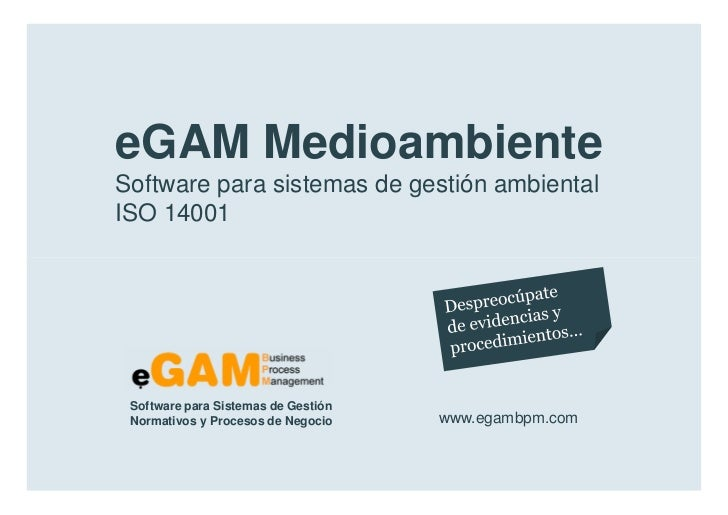 eGAM Medioambiente        Software para sistemas de gestión ambiental        ISO 14001            Software para Sistemas d...