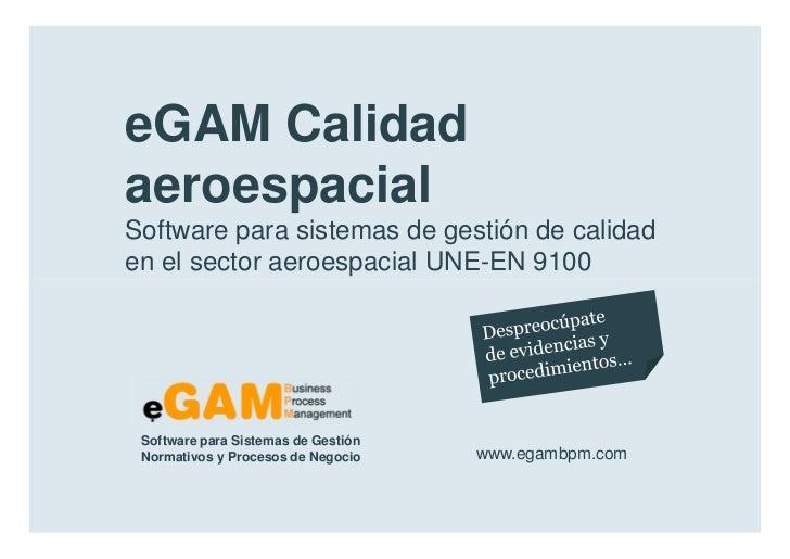 eGAM Calidad                  aeroespacial                  Software para sistemas de gestión de calidad en               ...