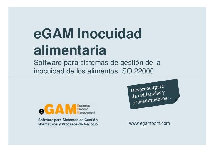 eGAM Inocuidad        alimentaria        Software para sistemas de gestión de la        inocuidad de los alimentos ISO 220...