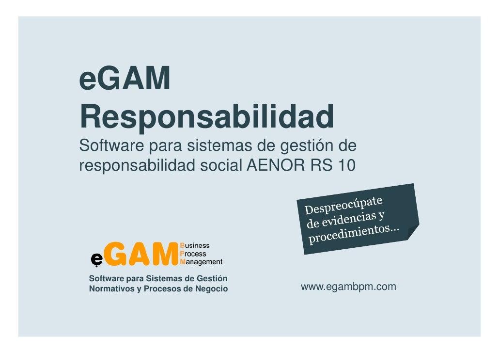 eGAM        Responsabilidad        Software para sistemas de gestión de        responsabilidad social AENOR RS 10         ...