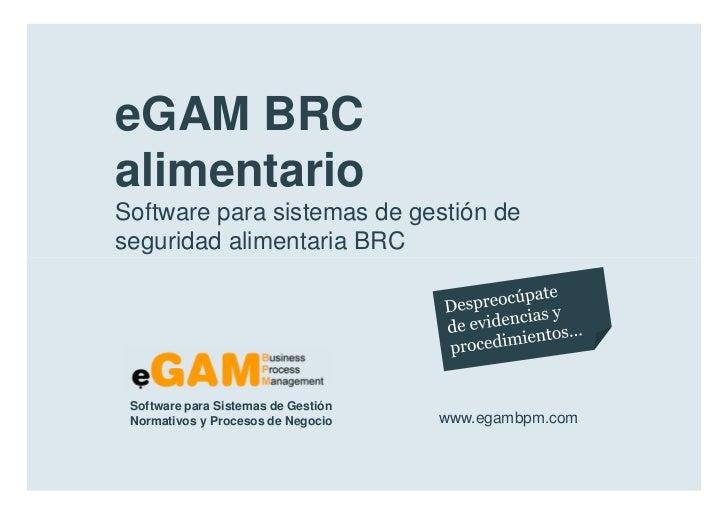 eGAM BRC        alimentario        Software para sistemas de gestión de        seguridad alimentaria BRC            Softwa...