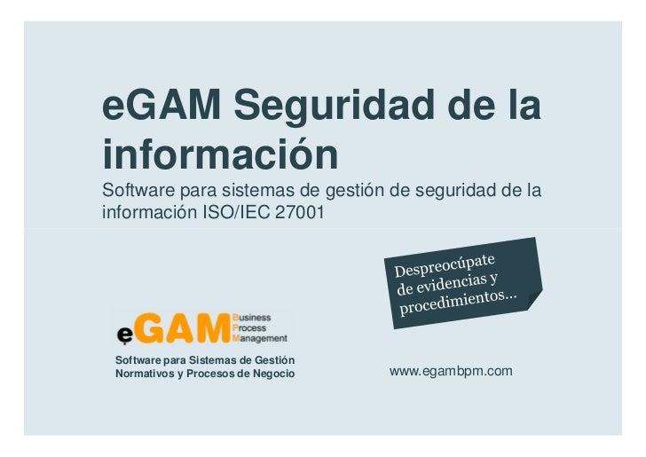 eGAM Seguridad de la        información        Software para sistemas de gestión de seguridad de la        información ISO...