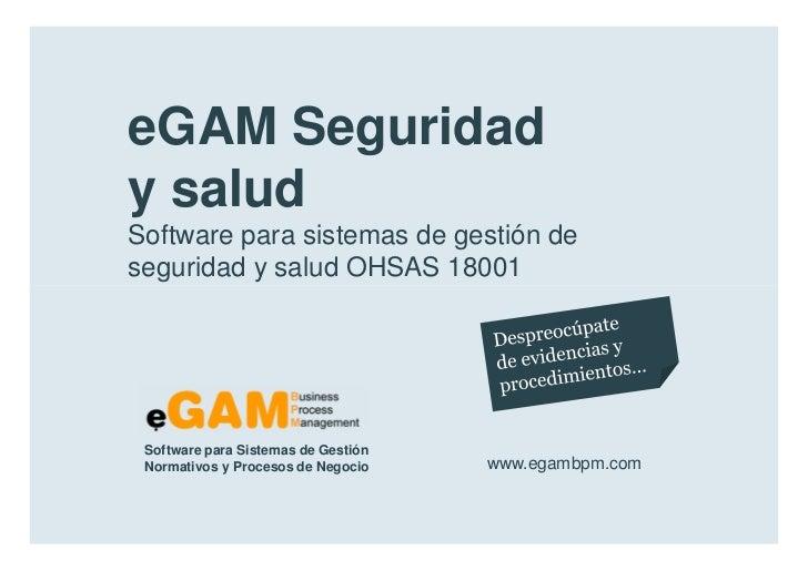 eGAM Seguridad        y salud        Software para sistemas de gestión de        seguridad y salud OHSAS 18001            ...