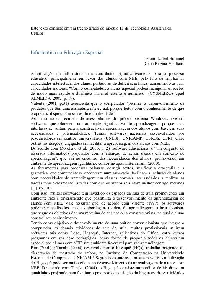 Este texto consiste em um trecho tirado do módulo II, de Tecnologia Assistiva daUNESPInformática na Educação Especial     ...