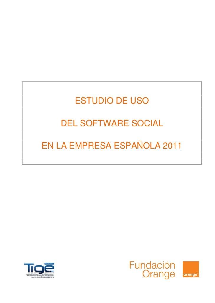 ESTUDIO DE USO   DEL SOFTWARE SOCIALEN LA EMPRESA ESPAÑOLA 2011