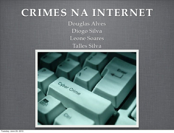 CRIMES NA INTERNET                          Douglas Alves                           Diogo Silva                          L...