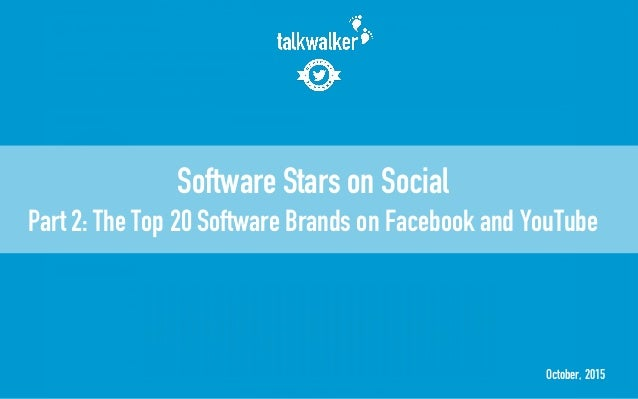 October, 2015 Software Stars on Social Part 2: The Top 20 Software Brands on Facebook and YouTube