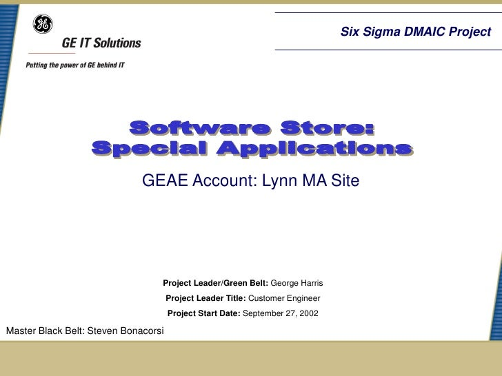 Six Sigma DMAIC Project                              GEAE Account: Lynn MA Site                                  Project L...