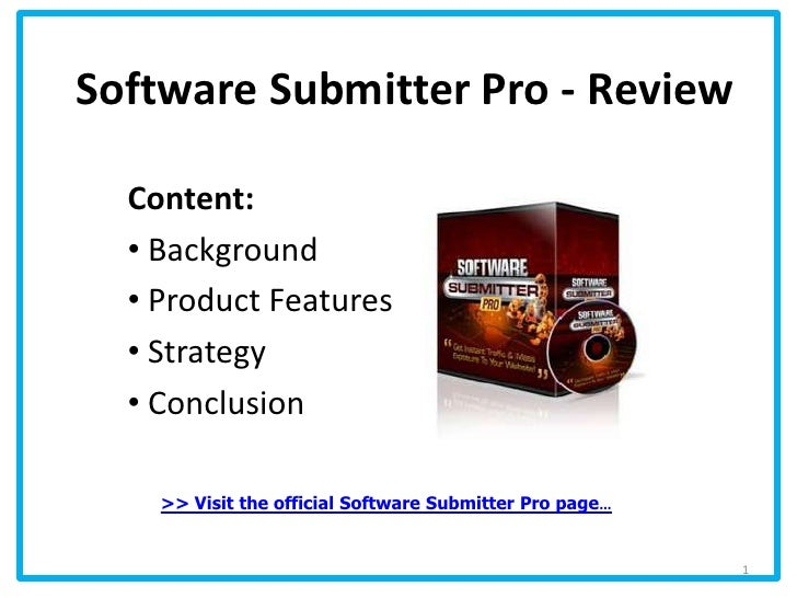 Software Submitter Pro - Review<br />Content:<br /><ul><li>Background
