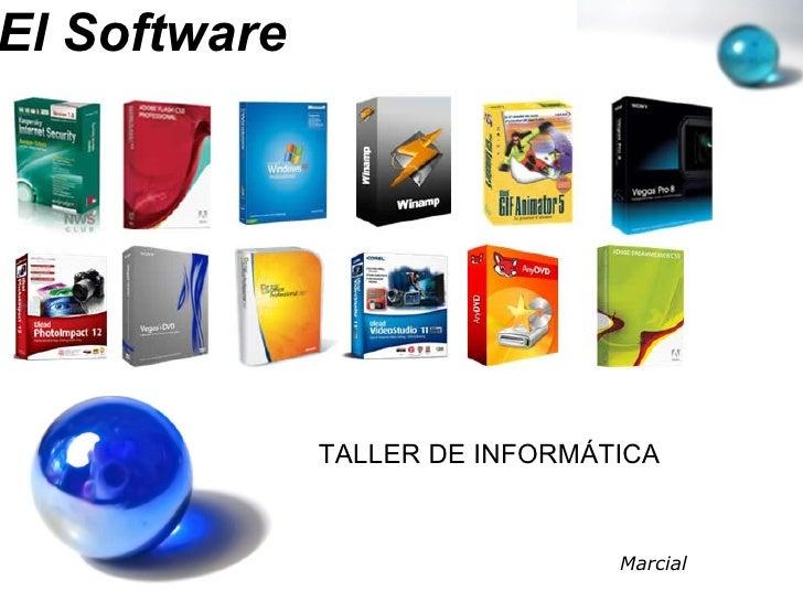 El Software Marcial TALLER DE INFORMÁTICA