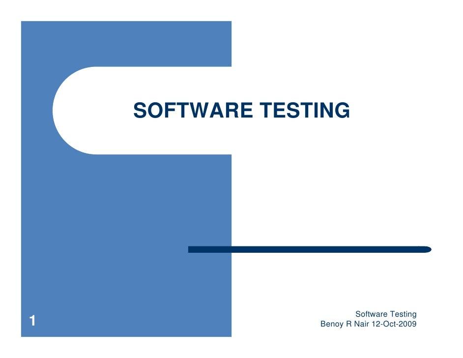 SOFTWARE TESTING                              Software Testing 1                Benoy R Nair 12-Oct-2009