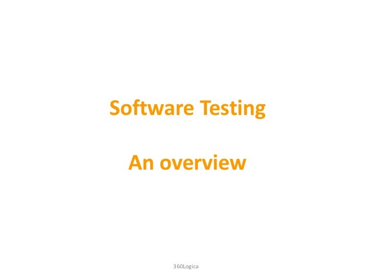 Software Testing An overview      360Logica