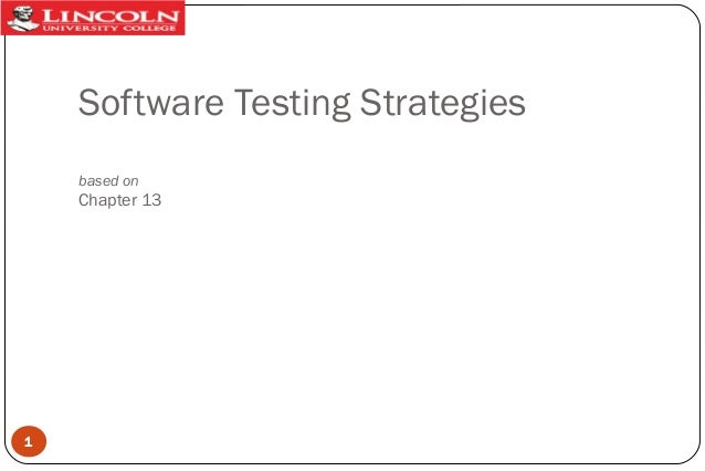 Software Testing Strategies based on  Chapter 13  1