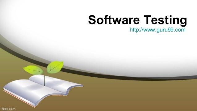Software Testing http://www.guru99.com