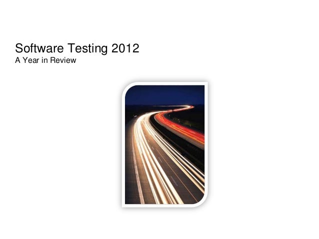 Software Testing 2012A Year in Review