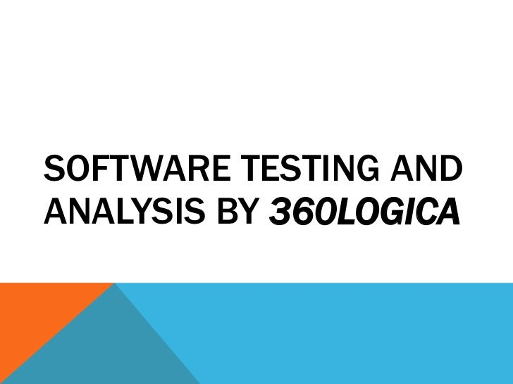 SOFTWARE TESTING ANDANALYSIS BY 360LOGICA