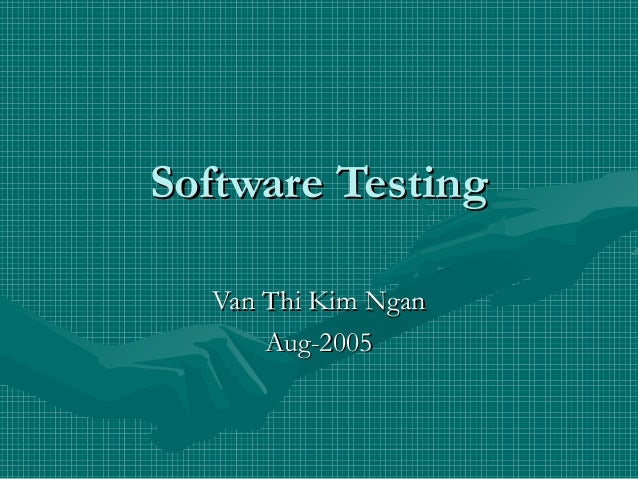 Software Testing Van Thi Kim Ngan Aug-2005