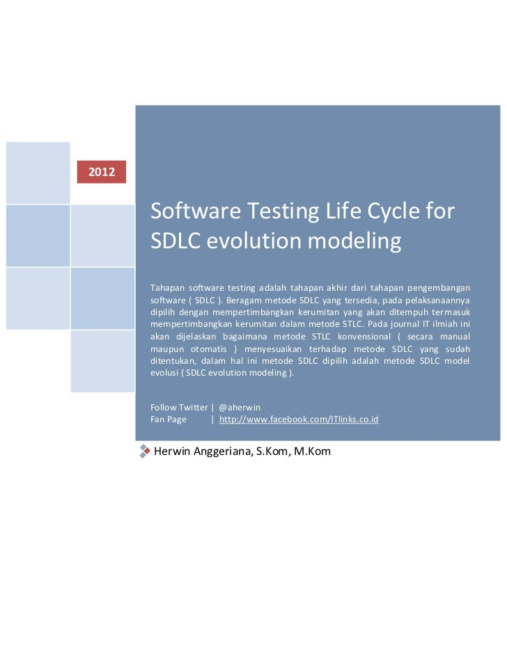 2012       Software Testing Life Cycle for       SDLC evolution modeling       Tahapan software testing adalah tahapan akh...