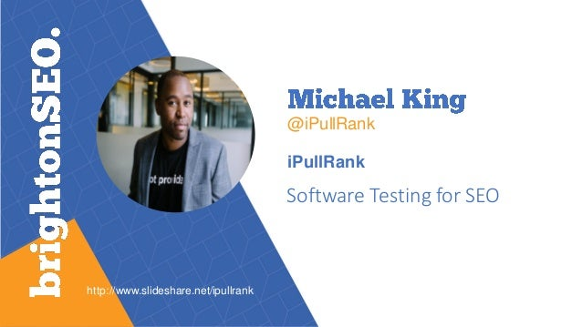 @iPullRank iPullRank Software Testing for SEO http://www.slideshare.net/ipullrank