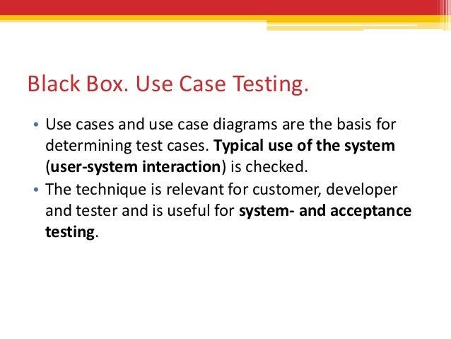 Software testing foundations part 4 black box testing 20 black box use case testing ccuart Gallery