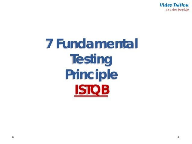 7 Fundamental Testing Principle ISTQB Video Tuition Let's share knowledge
