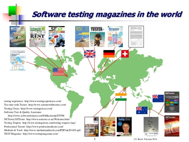 (C) Keizo Tatsumi 2014  1  Software testing magazines in the world  testing experience http://www.testingexperience.com/  ...