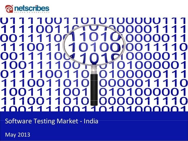 Software Testing Market IndiaSoftwareTestingMarket‐ IndiaMay2013