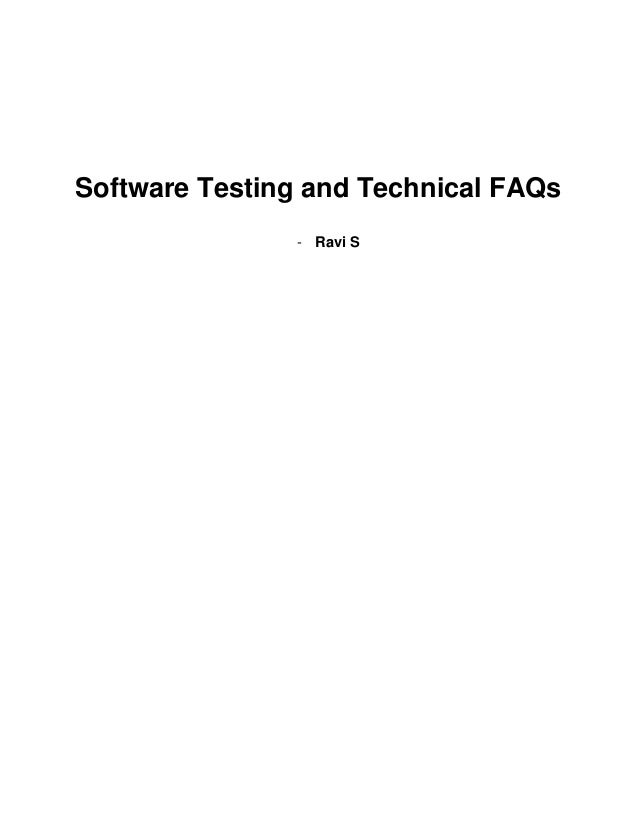 Software Testing and Technical FAQs               - Ravi S
