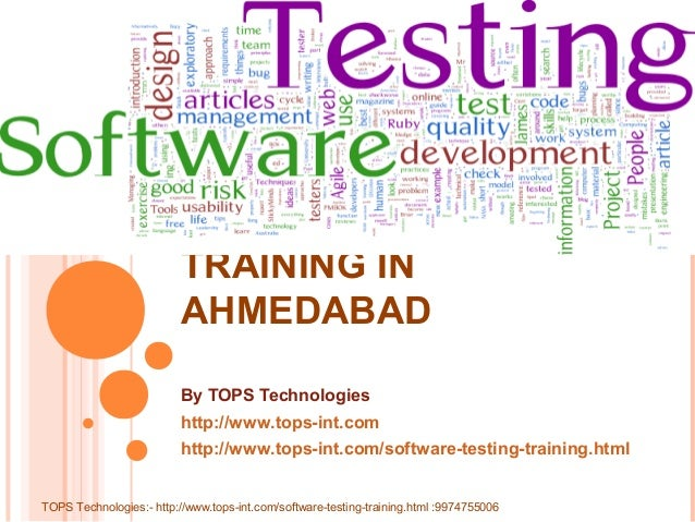 SOFTWARE TESTING TRAINING IN AHMEDABAD By TOPS Technologies http://www.tops-int.com http://www.tops-int.com/software-testi...