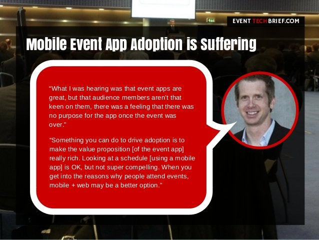 """Mobile Event App Adoption is Suffering EVENT BRIEF.COMTECH """"What I was hearing was that event apps are great, but that aud..."""