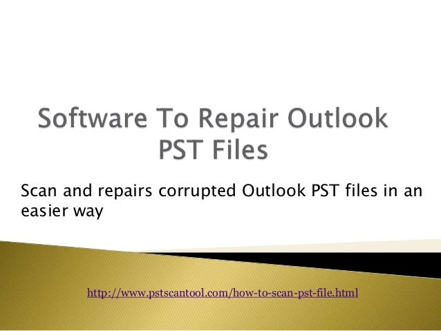Scan and repairs corrupted Outlook PST files in an easier way http://www.pstscantool.com/how-to-scan-pst-file.html