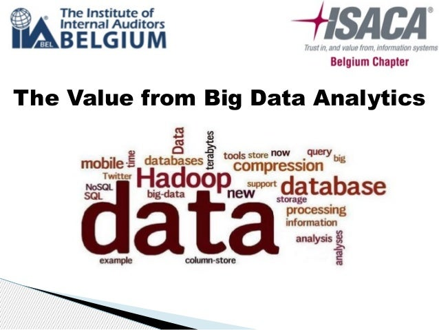 The Value from Big Data Analytics