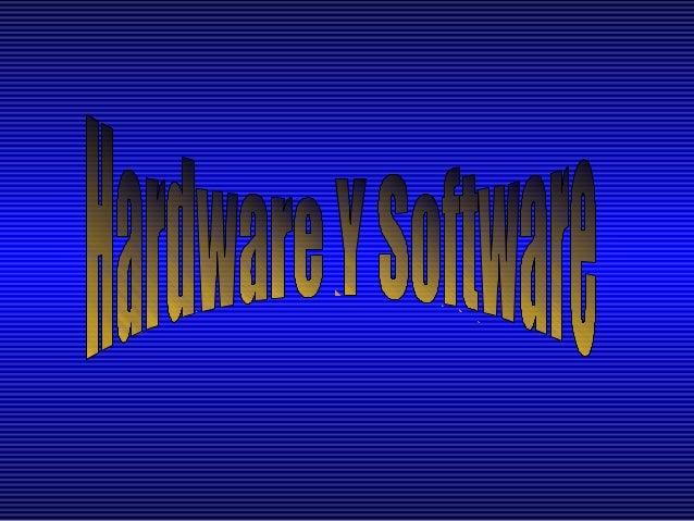 ÍNDICE        Introducción al Hardware y Software¿Qué es el Hardware?       ¿Qué es el Software?Divisiones de Hardware    ...