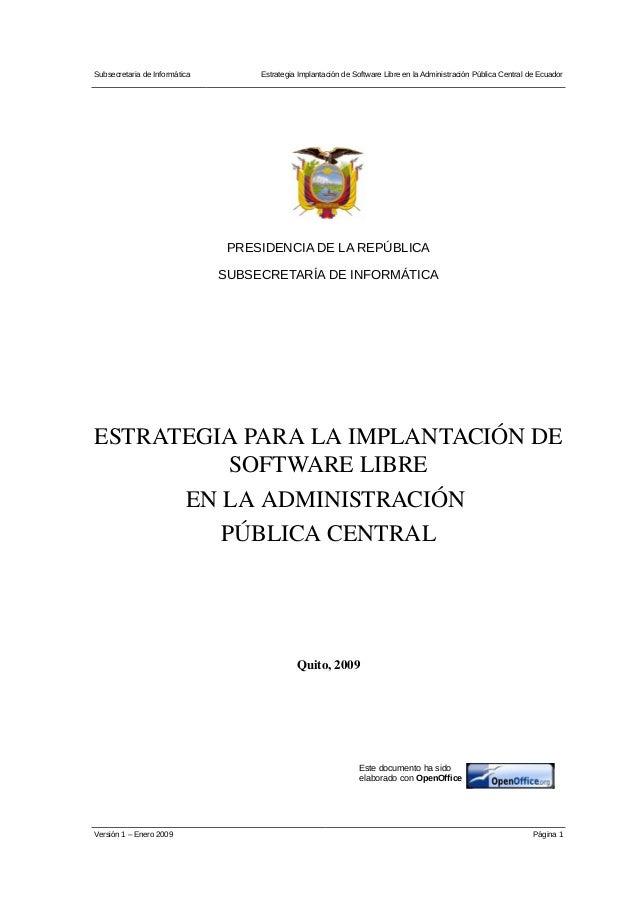 Subsecretaria de Informática Estrategia Implantación de Software Libre en la Administración Pública Central de Ecuador PRE...