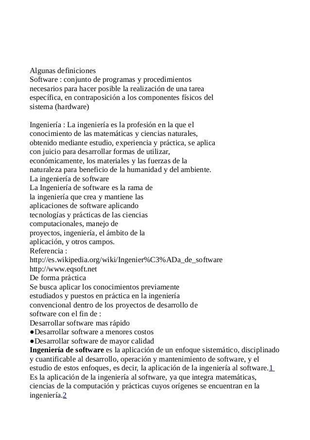 Algunas definicionesSoftware : conjunto de programas y procedimientosnecesarios para hacer posible la realización de una t...