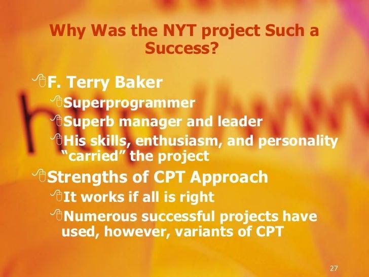 Why Was the NYT project Such a Success?  <ul><li>F. Terry Baker </li></ul><ul><ul><li>Superprogrammer </li></ul></ul><ul><...