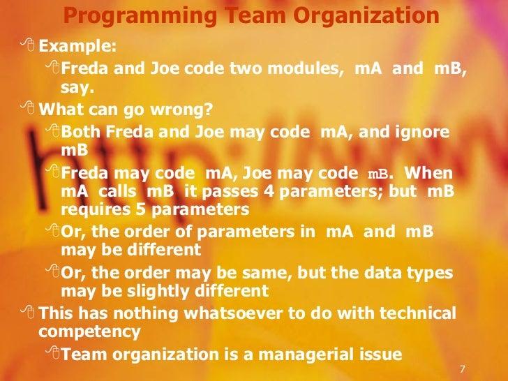 Programming Team Organization  <ul><li>Example:  </li></ul><ul><ul><li>Freda and Joe code two modules,   mA   and   mB, sa...