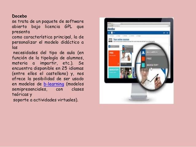 Docebo se trata de un paquete de software abierto bajo licencia GPL que presenta como característica principal, la de pers...