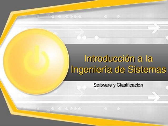 Introducción a la Ingeniería de Sistemas Software y Clasificación