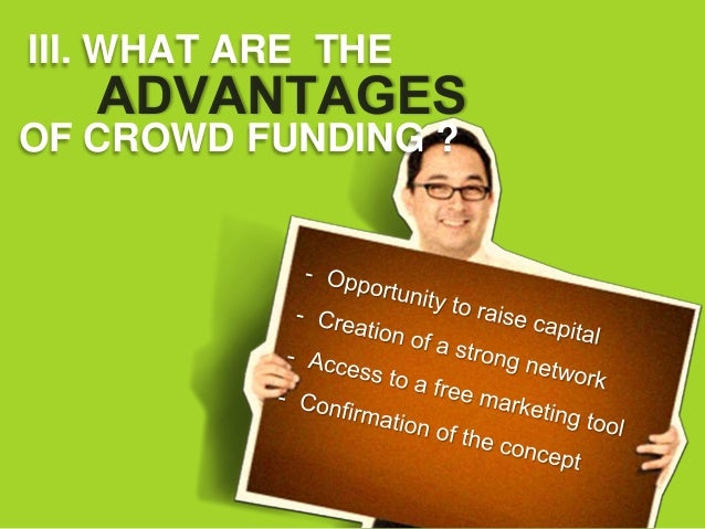 III. WHAT ARE THEOF CROWD FUNDING ?