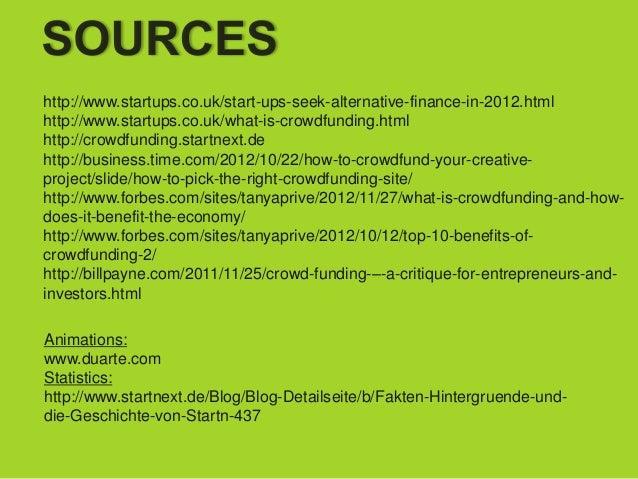 http://www.startups.co.uk/start-ups-seek-alternative-finance-in-2012.htmlhttp://www.startups.co.uk/what-is-crowdfunding.ht...
