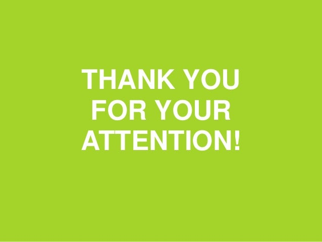 THANK YOU FOR YOURATTENTION!