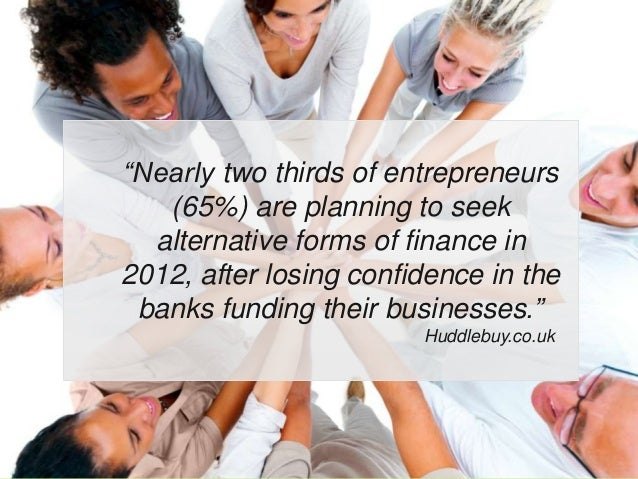 """""""Nearly two thirds of entrepreneurs   (65%) are planning to seek  alternative forms of finance in2012, after losing confid..."""