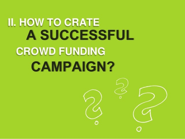 II. HOW TO CRATE CROWD FUNDING